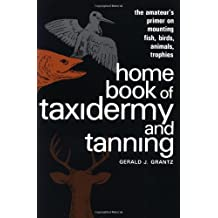 Home Book of Taxidermy and Tanning
