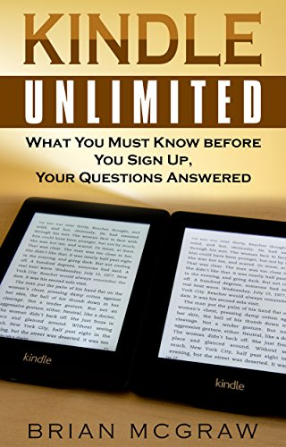 Kindle Unlimited: What You MUST Know BEFORE You Sign Up, Your ...