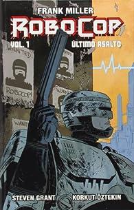 Frank Miller's Robocop: Último asalto vol. 1 par Steve Grant