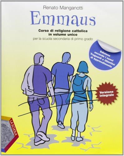Emmaus. Volume unico. Vangeli-Atti degli Apostoli. Per la Scuola media