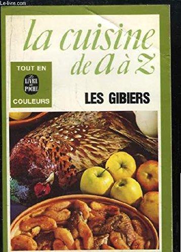 La cuisine de a a z./les gibiers par COLLECTIF