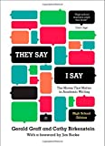 They Say / I Say: The Moves That Matter in Academic Writing