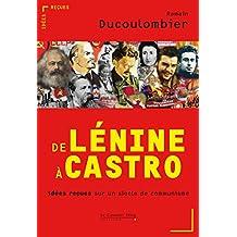 De Lénine à Castro: idées reçues sur un siècle de communisme