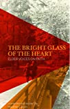 Image de The Bright Glass of the Heart: Elder Voices on Faith (English Edition)