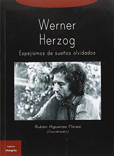 Werner Herzog. Espejismos De Sueños Olvidados (Trayectos) por Rubén Higueras Flores (Coord.)