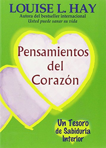 Pensamientos del Corazon: Un Tesoro de Sabiduria Interior = Heart Thoughts