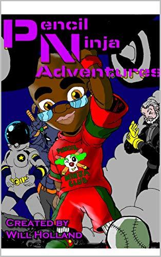 Pencil Ninja Adventures (English Edition) eBook: William ...