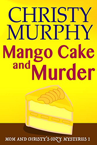 mango-cake-and-murder-a-funny-quick-read-culinary-mystery-mom-and-christys-cozy-mysteries-book-1-eng