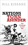 Nations Torn Asunder: The Challenge of Civil War (English Edition)