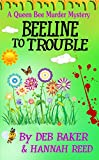 Beeline To Trouble (Queen Bee Mysteries Book 4) (English Edition)