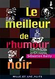 Le Meilleur de l'humour noir (La Petite Collection t. 545)