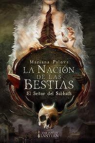 La Nación de las Bestias: El Señor del Sabbath par Mariana Palova