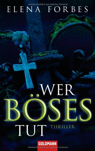 Buchseite und Rezensionen zu 'Wer Böses tut -: Thriller' von Elena Forbes