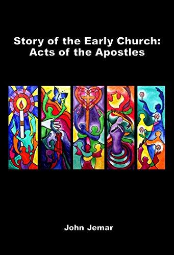 Historia de la iglesia primitiva: Hechos de los apóstoles de Lucas por John Jemar