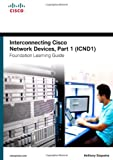 Interconnecting Cisco Network Devices Icnd1 Foundation Learning Guide