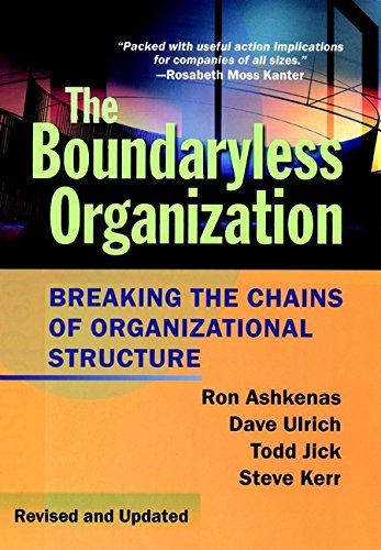 The Boundaryless Organization: Breaking the Chains of Organizational Structure (J-B US non-Franchise Leadership) (English Edition)