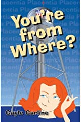 You're From Where? by Gayle Carline (2015-09-11) Paperback