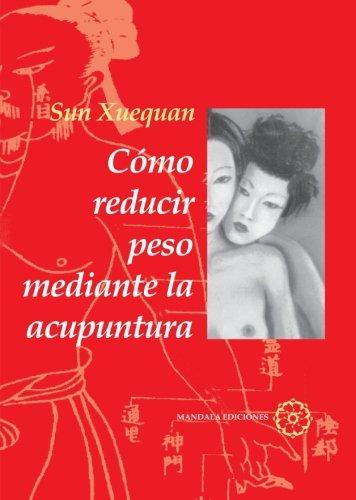 Cómo Reducir Peso Con Acupuntura por Xuequan Sun
