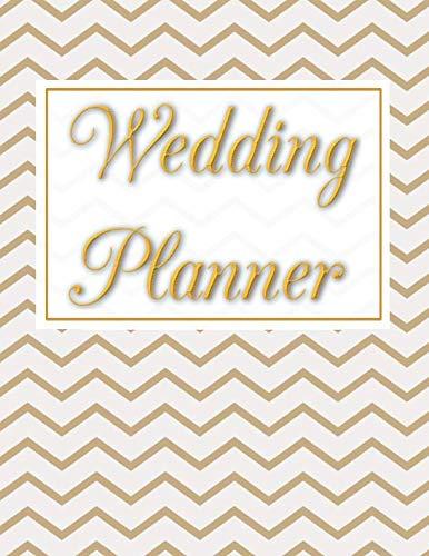 Wedding Planner: Wedding Planner & Organizer Notebook / Checklist / Budget  / Guest List Book with Pattern & Gold Theme (8 5 x 11 Inches - 120 Pages)