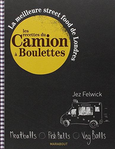 Les recettes du camion a boulettes; La meilleure street food de Londres par Jez Felwick