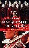 Mémoires de Marguerite de Valois - La Reine Margot