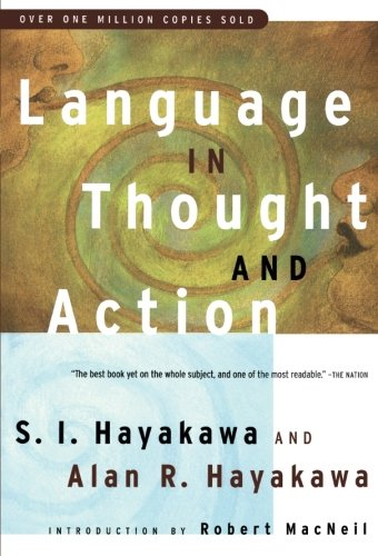 Language in Thought and Action: Fifth Edition por S. I. Hayakawa