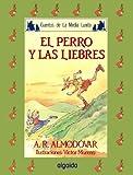 Media lunita nº 40. El perro y las liebres (Infantil - Juvenil - Cuentos De La Media Lunita - Edición En Rústica)