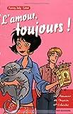 amour, toujours ! (L')   Joly, Fanny (1954-....). Auteur