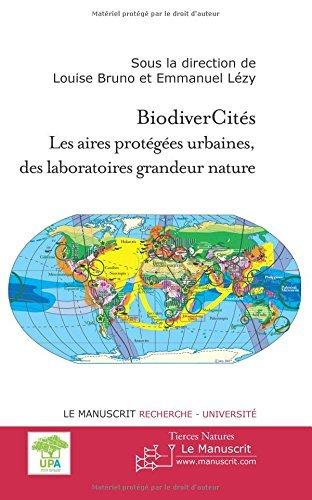BiodiverCités. Les aires protégées urbaines; des laboratoires grandeur nature (Sciences humaines et sociales) par Louise Bruno(dir.)