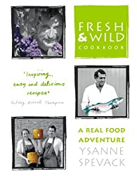 Fresh and Wild Cookbook: A Real Food Adventure