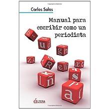 Manual Para Escribir Como un Periodista by Carlos Salas(2010-03-03)