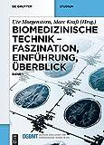 Biomedizinische Technik – Faszination, Einführung, Überblick: Band 1 (German Edition)