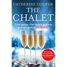 The Chalet: the most exciting new debut crime thriller of 2020 to race through this Christmas - now a Sunday Times bestseller