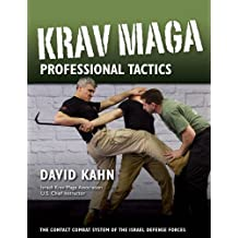 Krav Maga Professional Tactics: The Contact Combat System of the Israeli Martial Arts by David Kahn (2016-04-07)