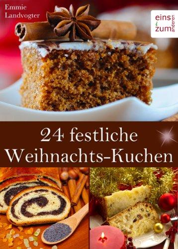 24 Festliche Weihnachts Kuchen Backen Im Advent An Weihnachten