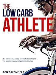 The Low-Carb Athlete: The Official Low-Carbohydrate Nutrition Guide for Endurance and Performance (English Edition)