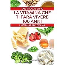 La vitamina che ti farà vivere 100 anni (Italian Edition)