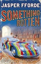 Something Rotten: Thursday Next Book 4 by Jasper Fforde (2005-04-11)