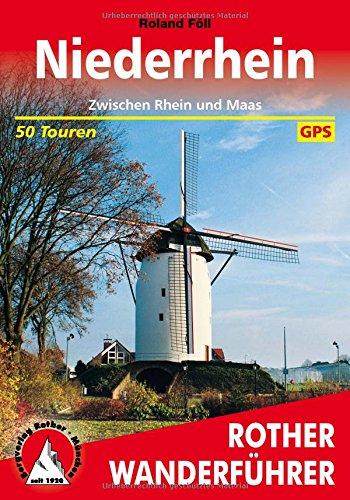 Niederrhein: Zwischen Rhein und Maas. 50 Touren. Mit GPS-Daten (Rother Wanderführer)