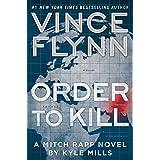 Order to Kill: A Novel (A Mitch Rapp Novel Book 13) (English Edition)