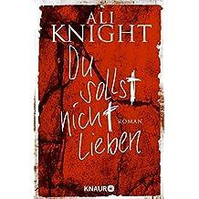 Du sollst nicht lieben: Roman (German Edition)