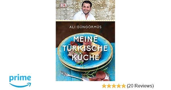 Meine türkische Küche: Amazon.de: Ali Güngörmüs: Bücher