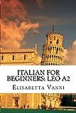 Italian for beginners: Leo A2: Corso d'italiano