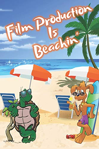 Film Production Is Beachin': Beach Sand And Sun Themed Composition Notebook Journal for Students , Teachers , Home School and More. 120 pages 6' x 9' College Ruled White Paper