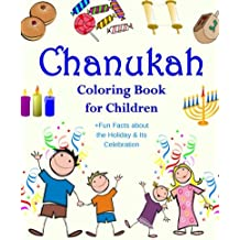 Chanukah Coloring Book for Children +Fun Facts about the Holiday & Its Celebration: Happy Hanukkah Activity Book for Kids ages 4-8 with 30 Fun ... (Chanukah Story Gifts for Kids, Band 1)