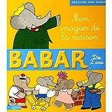 Babar : Mon Premier Livre de la Maison (French Edition) by Laurent De Brunhoff (2009-11-11)