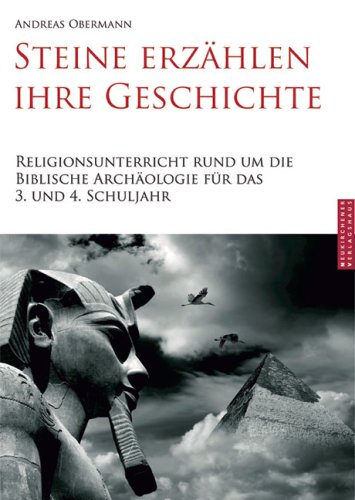 steine-erzahlen-ihre-geschichte-religionsunterricht-rund-um-die-biblische-archaologie-fur-das-3-und-