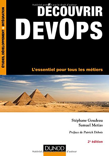 Découvrir DevOps - 2e éd. - L'essentiel pour tous les métiers par Stéphane Goudeau, Samuel Metias