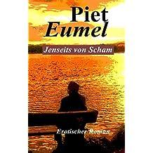 Jenseits von Scham: Ein etwas anderer, zu Herzen gehender erotischer Roman über ein Tabu-Thema: Liebe von einem jungen mit älteren, betagten Menschen, ... Geschichte, die einem unter die Haut geht...