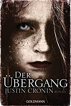 Der Übergang: Passage-Trilogie  - Roman - (German Edition) by [Cronin, Justin]